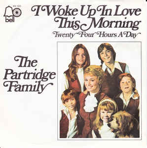 I Woke Up in Love This Morning 1971 single by The Partridge Family