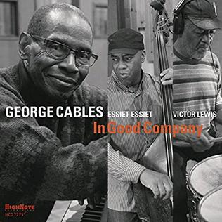 <i>In Good Company</i> (George Cables album) 2015 studio album by George Cables