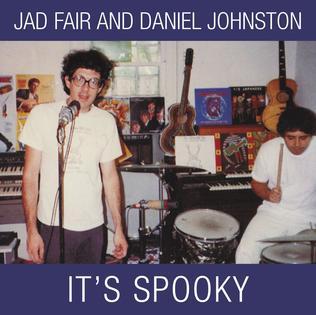 <i>Its Spooky</i> 1989 studio album by Daniel Johnston and Jad Fair