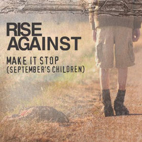 Make It Stop (Septembers Children) 2011 single by Rise Against
