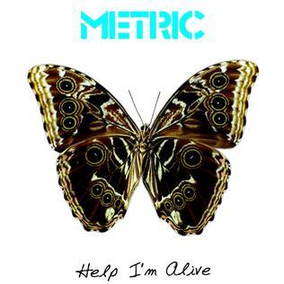 Help Im Alive 2008 single by Metric