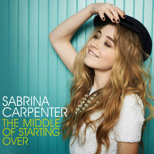 The Middle of Starting Over 2014 single by Sabrina Carpenter