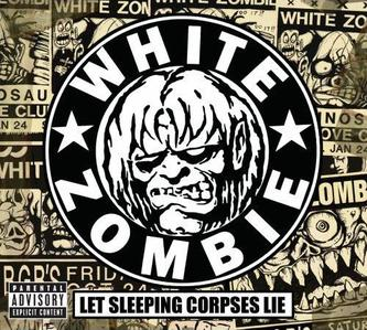 http://upload.wikimedia.org/wikipedia/en/2/21/White_Zombie_Let_Sleeping_Corpses_Lie.jpg