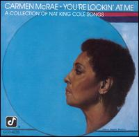 You're Lookin' at Me (A Collection of Nat King Cole Songs) (Carmen McRae album - cover art).jpg
