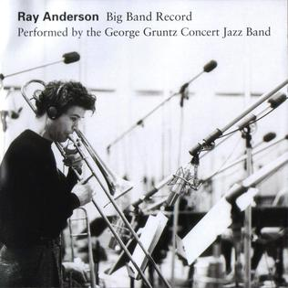 <i>Big Band Record</i> 1994 studio album by Ray Anderson with the George Gruntz Concert Jazz Band