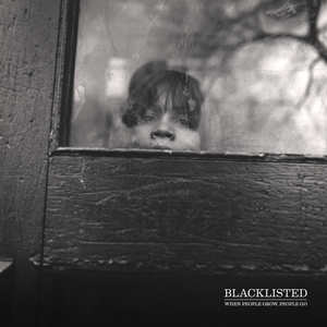 L UNLEASHED - Page 4 Blacklisted_-_When_People_Grow,_People_Go