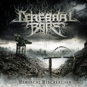 <i>Maniacal Miscreation</i> 2011 studio album by Cerebral Bore