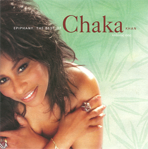 <i>Epiphany: The Best of Chaka Khan, Vol. 1</i> 1996 greatest hits album by Chaka Khan