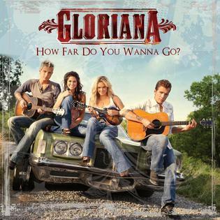 How Far Do You Wanna Go? 2009 single by Gloriana