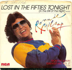 Lost in the Fifties Tonight (In the Still of the Night) 1985 single by Ronnie Milsap
