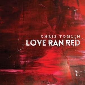 <i>Love Ran Red</i> 2014 studio album by Chris Tomlin