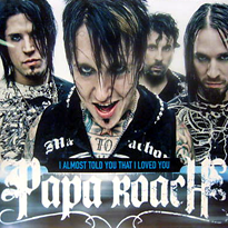 Papa roach i almost told you that i loved you png