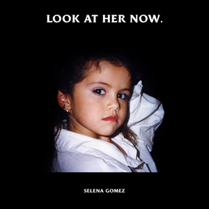 Look at Her Now 2019 single by Selena Gomez