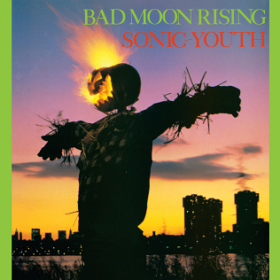 <i>Bad Moon Rising</i> (album) 1985 studio album by Sonic Youth