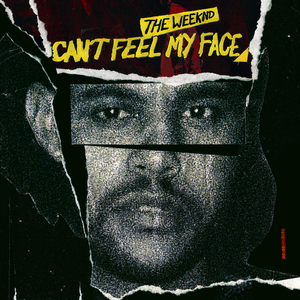 Cant Feel My Face 2015 single by The Weeknd