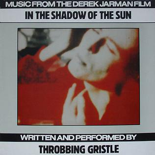 <i>In the Shadow of the Sun</i> (album) 1984 soundtrack album by Throbbing Gristle
