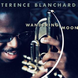 <i>Wandering Moon</i> 2000 studio album by Terence Blanchard