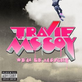 Well Be Alright 2010 single by Travie McCoy
