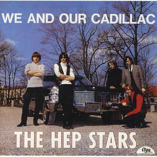 <i>We and Our Cadillac</i> 1965 studio album by Hep Stars