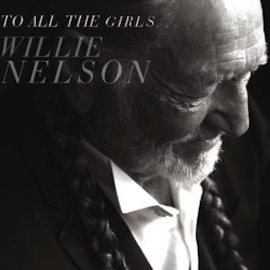 Willie_Nelson_-_To_All_The_Girls_%28album_cover%29.jpg