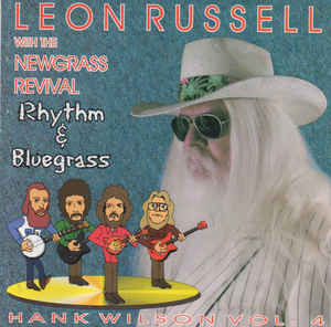 <i>Rhythm & Bluegrass: Hank Wilson, Vol. 4</i> 2001 studio album by Leon Russell and New Grass Revival