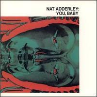 <i>You, Baby</i> album by Nat Adderley