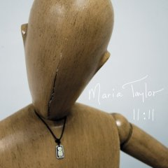 <i>11:11</i> (Maria Taylor album) 2005 studio album by Maria Taylor