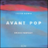 <i>Avant Pop</i> album by Lester Bowie