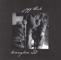<i>Birmingham Road</i> 1998 studio album by Jeff Black