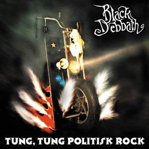 <i>Tung, Tung Politisk Rock</i> 1999 studio album by Black Debbath