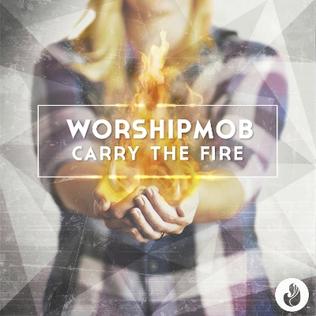 worshipmob carry the fire