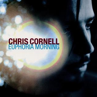ChrisCornell-EuphoriaMorning.jpg