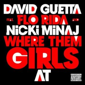 Where Them Girls At single by David Guetta featuring Nicki Minaj and Flo Rida
