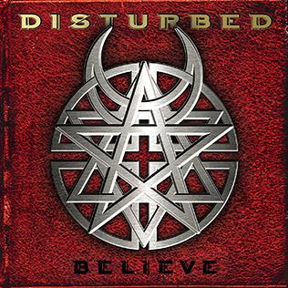 <i>Believe</i> (Disturbed album) 2002 studio album by Disturbed