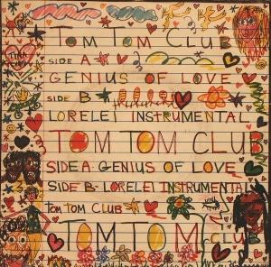 Genius of Love 1981 single by Tom Tom Club