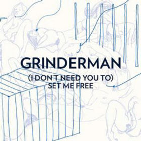 Cover image of song (I Dont Need You To) Set Me Free by Grinderman
