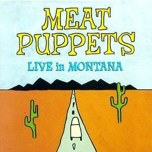 <i>Live in Montana</i> 1999 live album by Meat Puppets