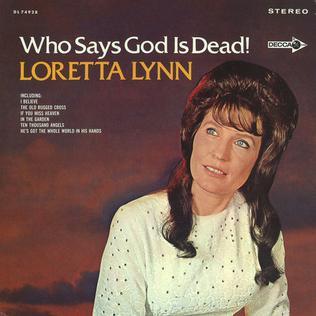 ¿Qué estáis escuchando ahora? - Página 20 Loretta_Lynn-Who_Says_God_Is_Dead