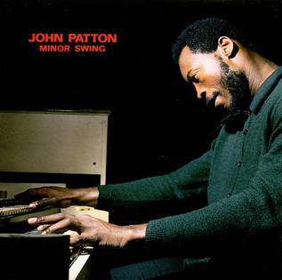 <i>Minor Swing</i> (album) album by John Patton