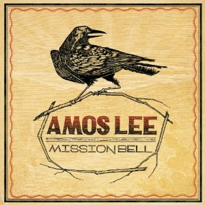 [Image: Mission_Bell_Amos_Lee_cover.jpg]