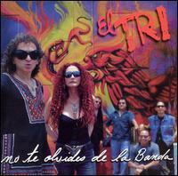 <i>No Te Olvides de la Banda</i> album by El Tri