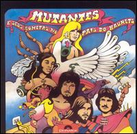 <i>Mutantes e Seus Cometas no País do Baurets</i> album by Os Mutantes