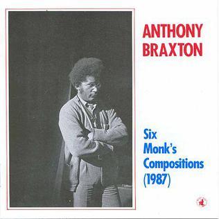 <i>Six Monks Compositions (1987)</i> 1987 studio album by Anthony Braxton
