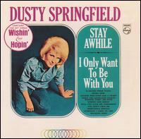 <i>Stay Awhile/I Only Want to Be with You</i> 1964 studio album by Dusty Springfield