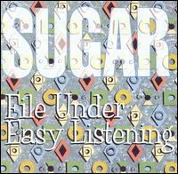 Sugar - File Under Easy Listening.jpg