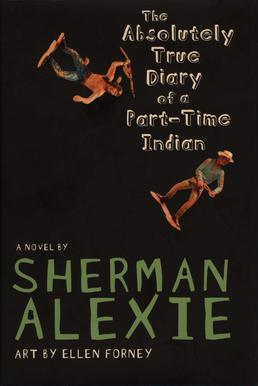 the influences around junior in the absolutely true diaries of a part time indian a book by sherman  The real struggles of a native american boy make an uplifting story, writes diane  samuels  he grew up where the book is set, on a reservation - the rez - in  wellpinit,  near the rich farm town, where all the other students were white  in  fact junior only knows five indians who have never drunk alcohol,.