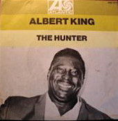 The Hunter (Albert King song) blues song first recorded by Albert King in 1967
