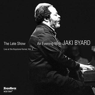 <i>The Late Show: An Evening with Jaki Byard</i> 2014 live album by Jaki Byard