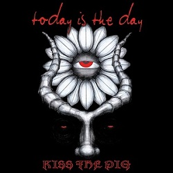 <i>Kiss the Pig</i> 2004 studio album by Today Is the Day