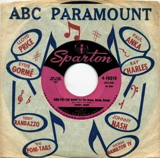 Who Put the Bomp (in the Bomp, Bomp, Bomp) 1961 single by Barry Mann